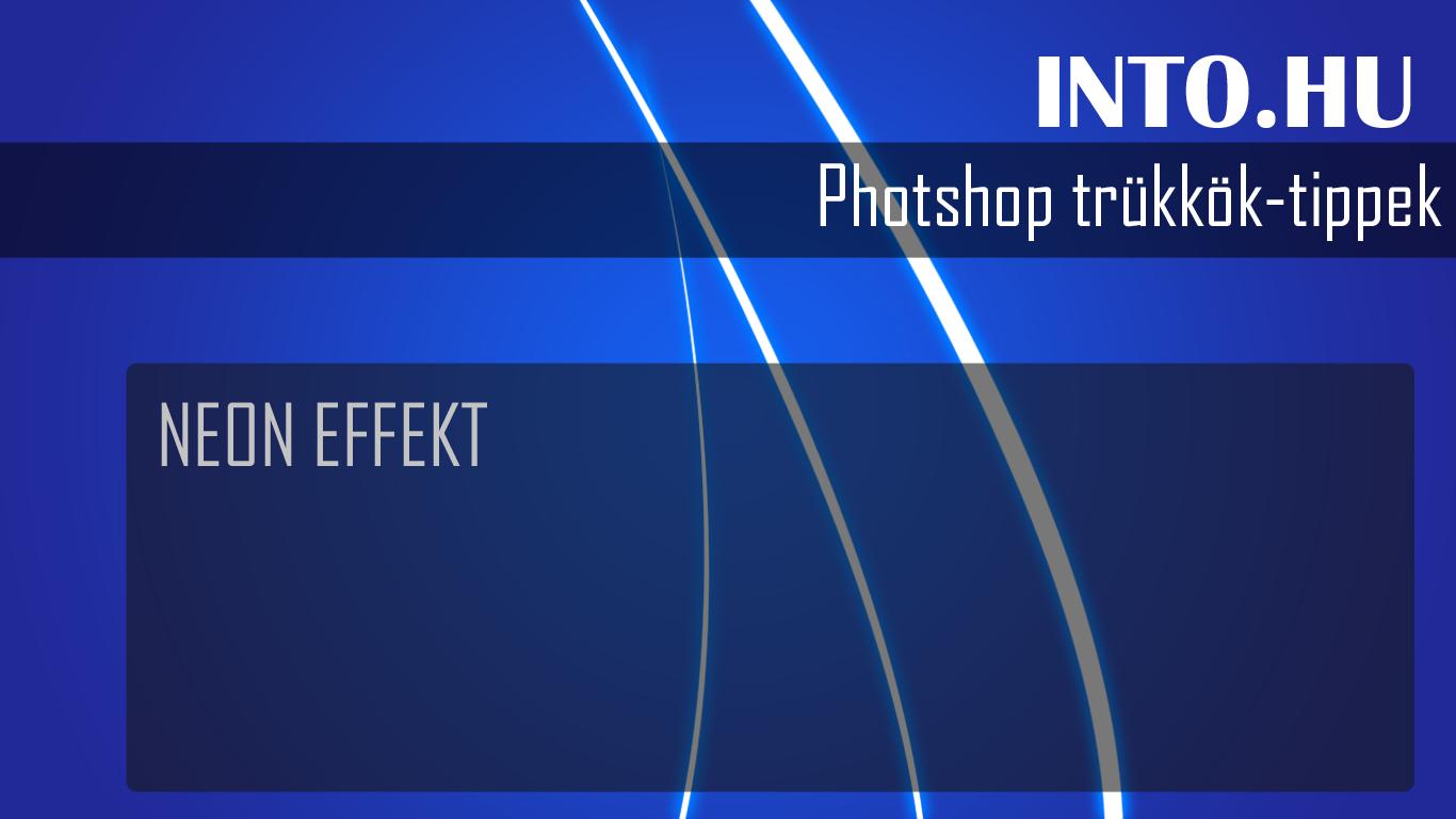 Photoshop trükk: Neon effekt készítése