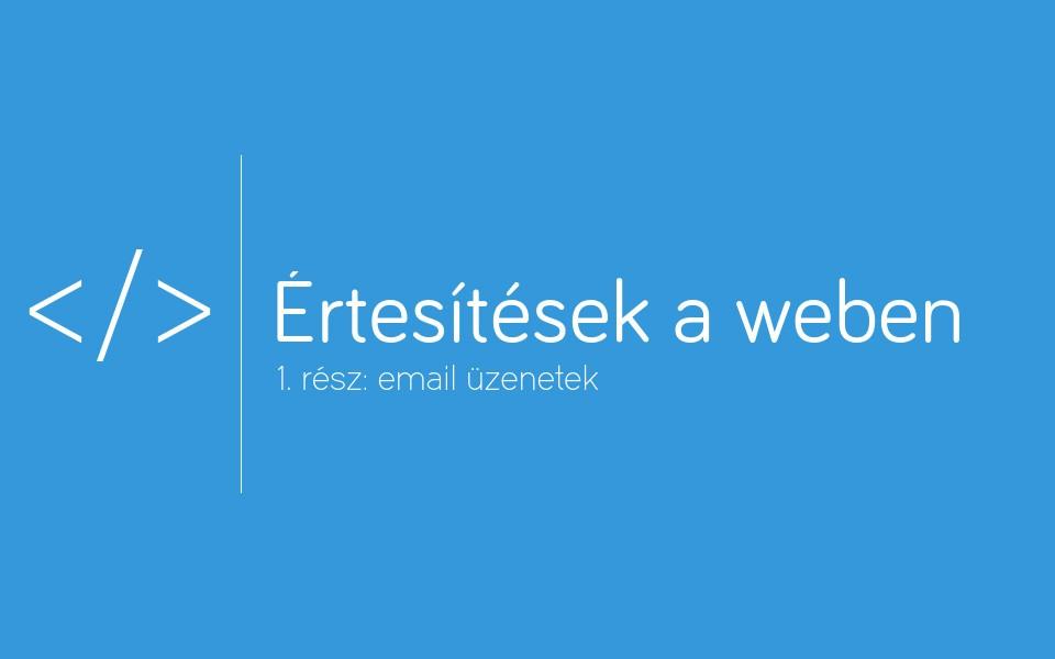 2015-12-29-ertesitesek-a-weben-1-resz-email-uzenetek