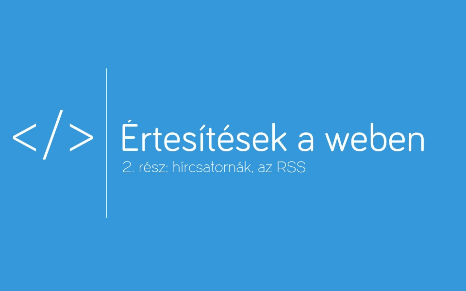 2016-01-18-ertesitesek-a-weben-1-resz-hircsatornak-az-rss